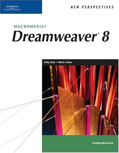 New Perspectives On Macromedia Dreamweaver 8, Comprehensive (New Perspectives (Paperback Course Technology))