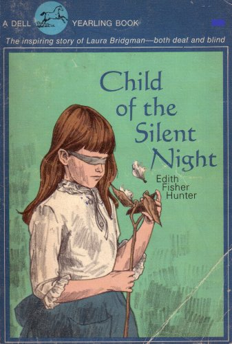 Child of the Silent Night: The Inspiring Story of Laura Bridgman, Both Deaf and Blind
