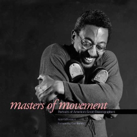 Masters of Movement: Portraits of Americas Great Choreographers