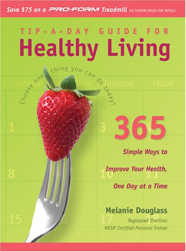 Tip-A-Day Guide for Healthy Living by Melanie Douglass