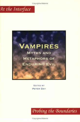 Vampires: Myths And Metaphors Of Enduring Evil (At The Interface/Probing The Boundaries 28) (At The Interface / Probing The Boundaries)