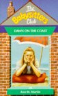 Dawn on the Coast (The Babysitters Club, #23)