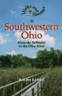 Walks And Rambles In Southwestern Ohio: From The Stillwater To The Ohio River