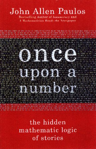 Once Upon a Number: The Hidden Mathematical Logic of Stories