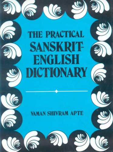 The Practical Sanskrit-English Dictionary: Containing Appendices on Sanskrit Prosody and Important Literary and Geographical Names in the Ancient History of India