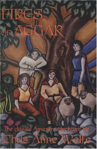 Fires of Aggar by Chris Anne Wolfe