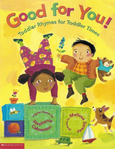 Good For You! Toddler Rhymes For Toddler Times by Stephanie Calmenson