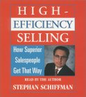 High Efficiency Selling: How Superior Salespeople Get That Way