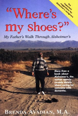 """Where's My Shoes?"": My Father's Walk Through Alzheimer's"