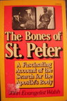 The Bones Of St. Peter: A Fascinating Account Of The Search For The Apostle's Body