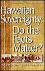 Hawaiian Sovereignty: Do the Facts Matter?