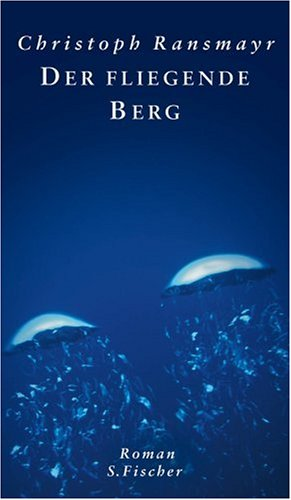 Der Fliegende Berg by Christoph Ransmayr