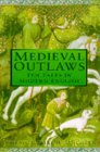 Medieval Outlaws: Ten Tales In Modern English