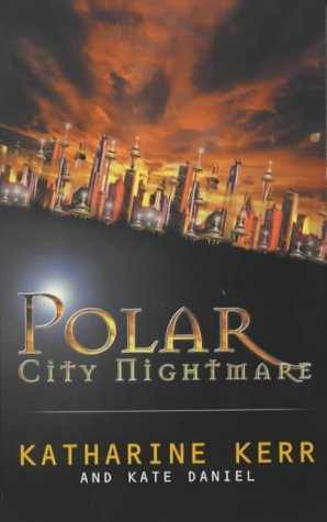 Polar City Nightmare by Katharine Kerr