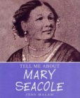 Mary Seacole by John Malam