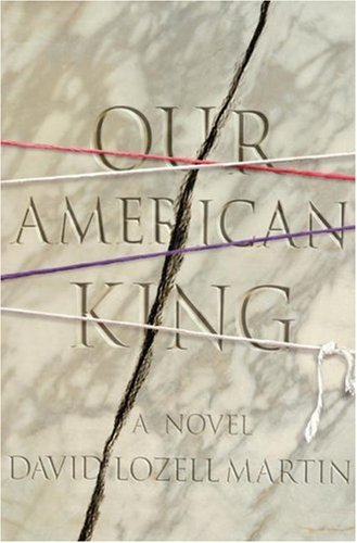Our American King by David Lozell Martin
