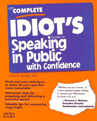 The Complete Idiot's Guide to Speaking in Public with Confidence