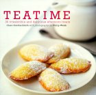 Teatime: 30 Irresistible and Delicious Afternoon Treats