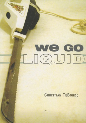 We Go Liquid by Christian TeBordo