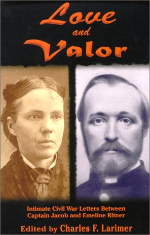 Love and Valor: Intimate Civil War Letters Between Captain Jacob and Emeline Ritner