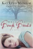 When the Bough Breaks by Kay Lynn Mangum