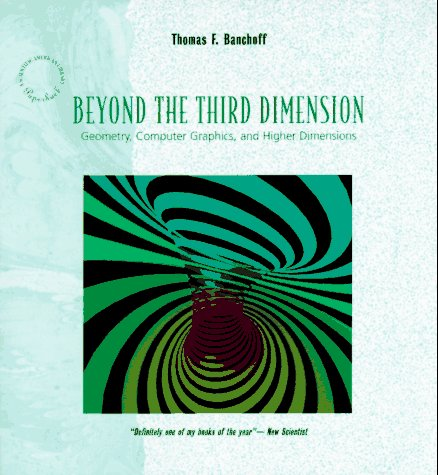 Beyond the Third Dimension