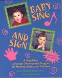 Baby Sing & Sign: A Play-Filled Language Development Program for Hearing Infants and Toddlers