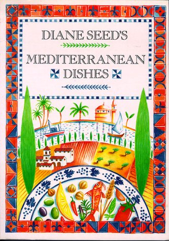 Diane Seed's Mediterranean Dishes by Diane Seed
