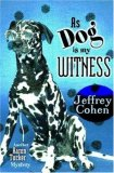 As Dog is My Witness by Jeffrey Cohen