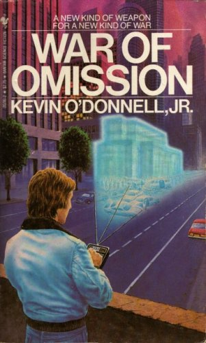 War Of Omission by Kevin O'Donnell Jr.