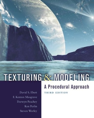 Texturing and Modeling by Kenton F. Musgrave