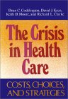 Crisis in Health Care: Costs, Choices, and Strategies