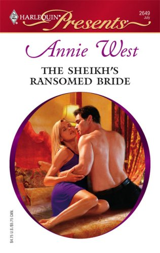 The Sheikh's Ransomed Bride (Surrender to the Sheikh) by Annie West
