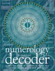Numerology Decoder: Unlock The Power Of Numbers To Reveal Your Innermost Desires And Foretell Your Future