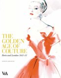 The Golden Age of Couture by Claire Wilcox