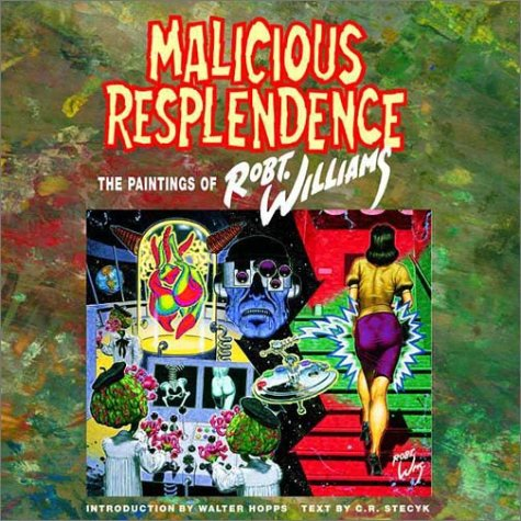 Malicious Resplendence: The Paintings of Robt. Williams