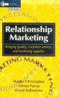 Relationship Marketing: Bringing Quality, Customer Service and Marketing Together