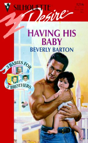 Having His Baby (Silhouette Desire, #1216) by Beverly Barton