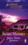Small Town Secrets (Steeple Hill Love Inspired Suspense # 22)