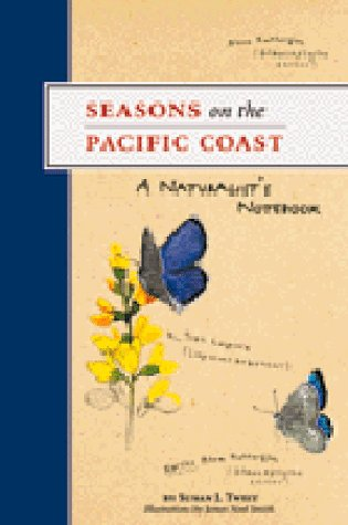 Seasons On The Pacific Coast: A Naturalist's Notebook
