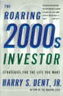 The Roaring 2000s Investor: Strategies For The Life You Want