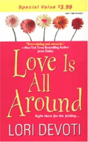 Love Is All Around by Lori Devoti