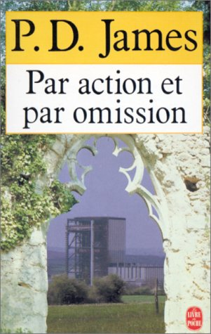 Par Action Et Par Omission (Adam Dalgliesh, #8)