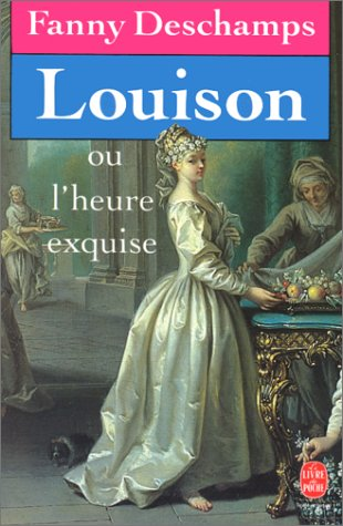 Louison ou l'heure exquise by Fanny Deschamps