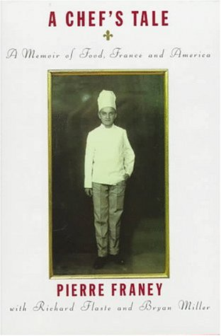 A Chefs Tale: A Memoir of Food, France and America