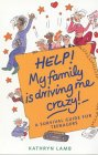 Help! My Family's Driving Me Crazy (Help! Books)