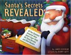 Santa's Secrets Revealed: All Your Questions Answered About Santa's Super Sleigh, His Flying Reindeer, And Other Wonders (Carolrhoda Picture Books)