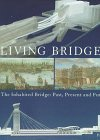 Living Bridges: The Inhabited Bridge: Past, Present and Future
