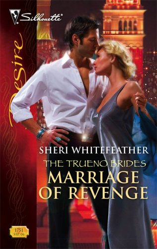 Marriage Of Revenge (The Trueno Brides) by Sheri Whitefeather