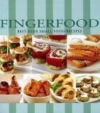 Fingerfood: Best-Ever Small Food Recipes